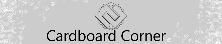 Cardboard & Our Gaming Corner